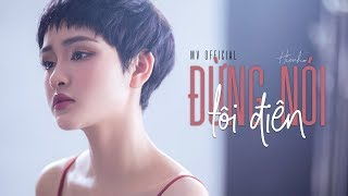 Đừng Nói Tôi Điên - Hiền Hồ (Official MV)