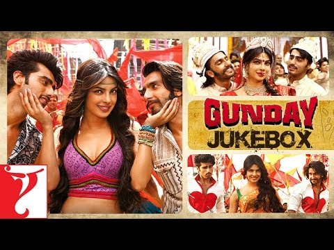Gunday Audio Jukebox | Full Songs | Ranveer Singh | Arjun Kapoor | Priyanka Chopra
