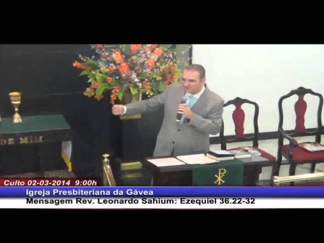 Ezequiel 36.22-38 - Rev. Leonardo Sahium (02.03.2014, manhã, IPGávea)