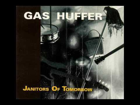 Gas Huffer - Janitors Of Tomorrow (Full Album)