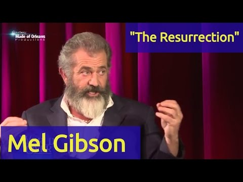 """Mel Gibson on """"The Resurrection"""" movie script - """"The Passion of the Christ 2"""""""