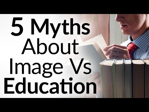 5 Myths About Image Vs. Education Busted By Science | What Factors Matter For Achieving Success?