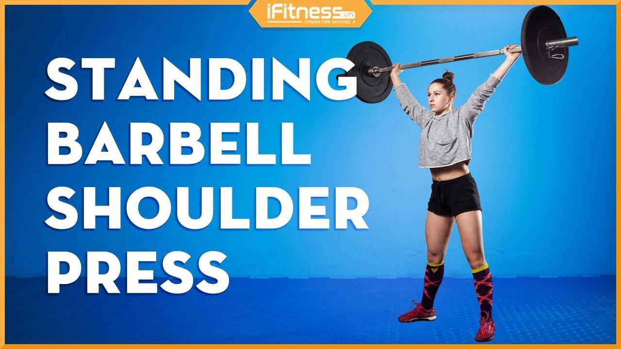 Standing Barbell Shoulder Press | Bài tập cơ vai với tạ đòn cho nữ | iFitness.vn