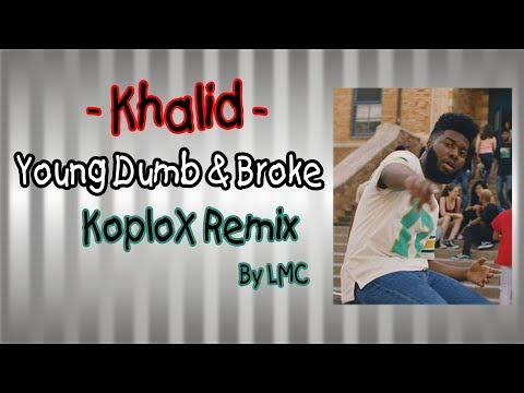 Young Dumb & Broke - Khalid [DJ Koplo Remix]