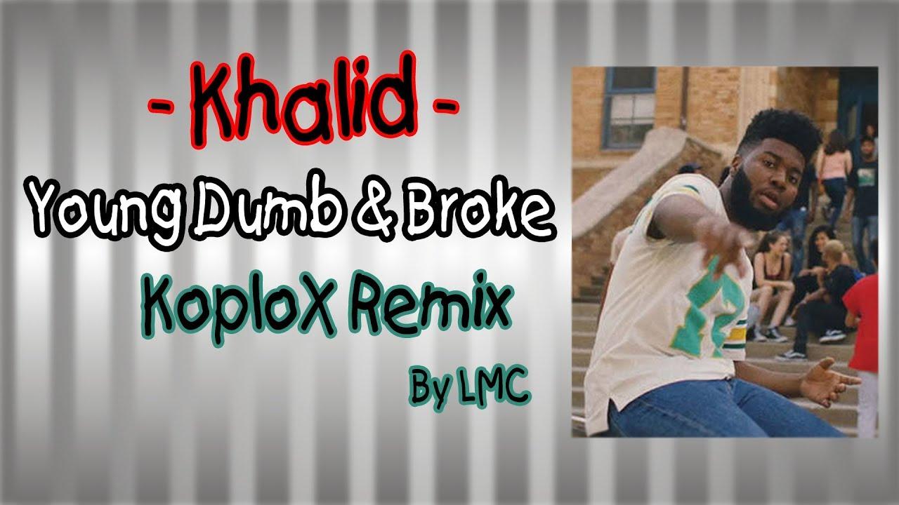 Young Dumb & Broke - Khalid [DJ Koplo Remix]
