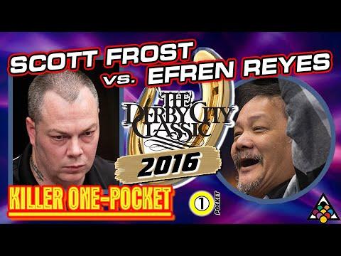 KILLER ONE-POCKET: Scott FROST vs. Efren REYES - 2016 DERBY CITY CLASSIC ONE-POCKET DIVISION