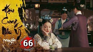 Hậu Cung Như Ý Truyện - Tập 66 [FULL HD] | Phim Cổ Trang Trung Quốc Hay Nhất 2018