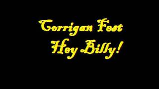 Corrigan fest - Hey Billy!
