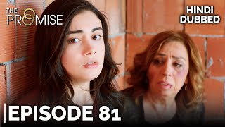 The Promise Episode 81 (Hindi Dubbed)