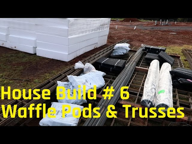House Build # 6 - Trusses and Waffle Pods arrive!