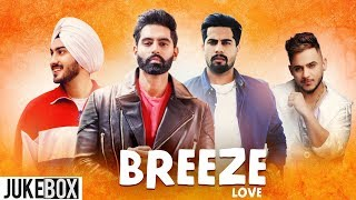 Breeze Of Love (Video Jukebox) | Singga | Parmish Verma | Gurnam Bhullar | Latest Punjabi Songs 2019