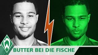 BUTTER BEI DIE FISCHE: Serge Gnabry   SV Werder Bremen
