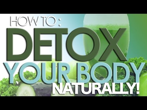 How to Detox Your Body Naturally (Cleansing Diet)
