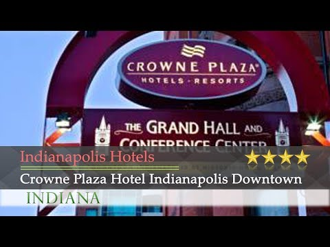 Crowne Plaza Hotel Indianapolis Downtown - Indianapolis Hotels, Indiana