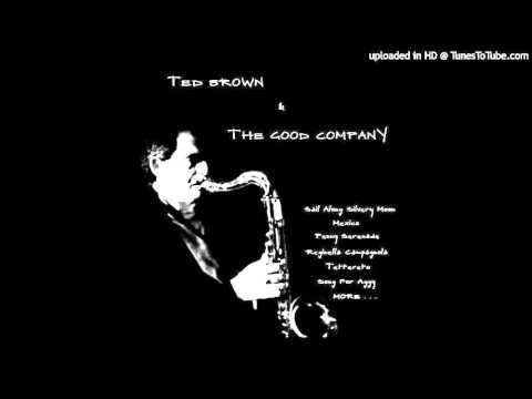 Ted brown & Good Company - Never On Sunday