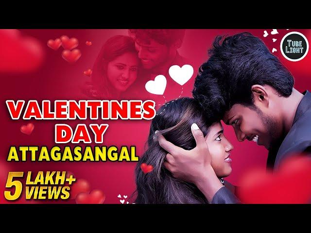 Valentines Day Attagasangal | Valentines Day Sothanaigal | Morattu  Single Alaparaigal | Tube Light