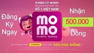 Hướng Dẫn Đăng Ký Ví Momo nhận 500K - Tháng 11 năm 2019