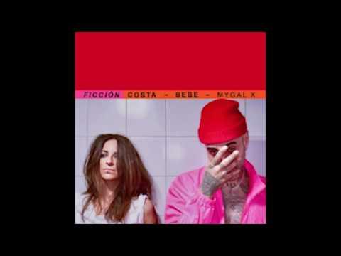 Download COSTA ft. BEBE, MYGAL X - FICCIÓN