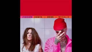 COSTA ft. BEBE, MYGAL X - FICCIÓN thumbnail