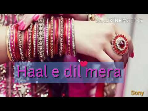 Haal E Dil Mera 💞  Female Version ❤