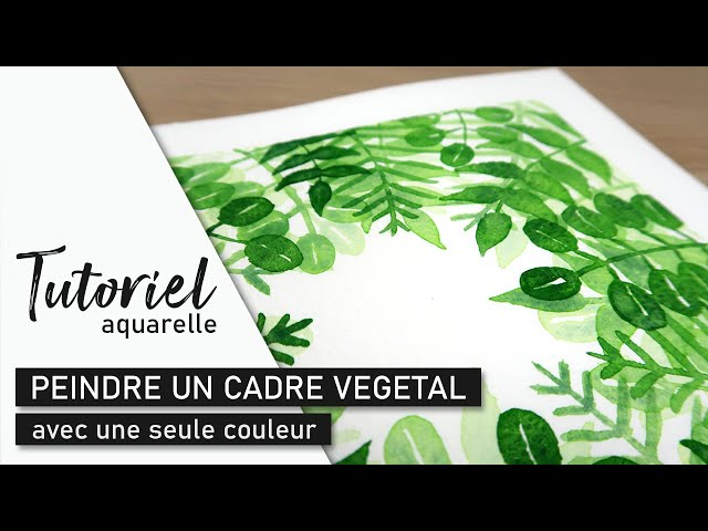 TUTO AQUARELLE - Peindre un cadre de feuilles en quelques étapes simples