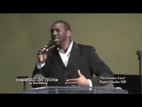 """""""No Greater Love"""" Pastor Charles Hill"""