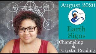 August 2020 Channelings & Crystal Readings: Earth Signs (Taurus, Virgo, Capricorn)