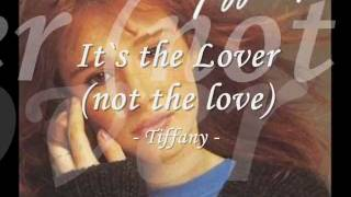 Watch Tiffany Its The Lover not The Love video