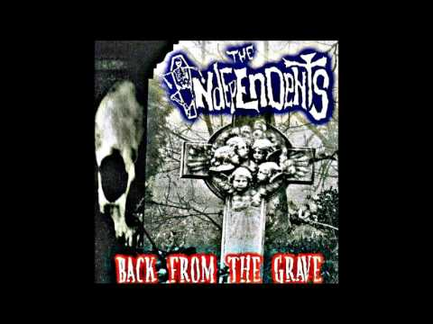 The Independents - Back from the Grave   (Full Album)