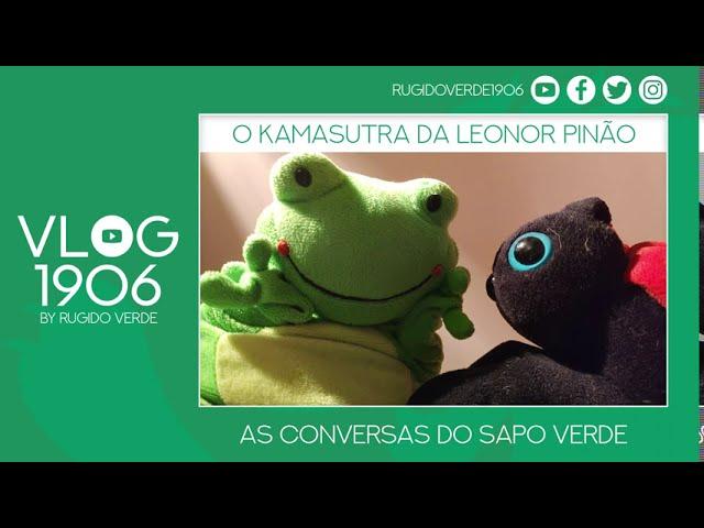 VLOG1906 - O Kamasutra da Leonor Pinão