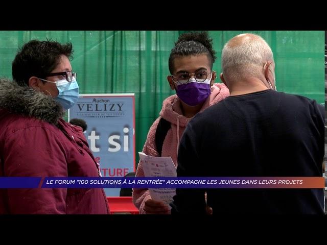 Yvelines | LE FORUM «100 SOLUTIONS À LA RENTRÉE» ACCOMPAGNE LES JEUNES DANS LEUR PROJET