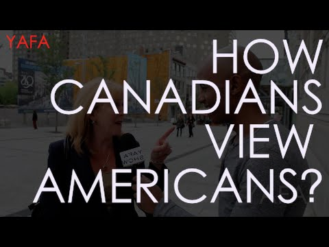 How The Canadians View Americans? | Montreal