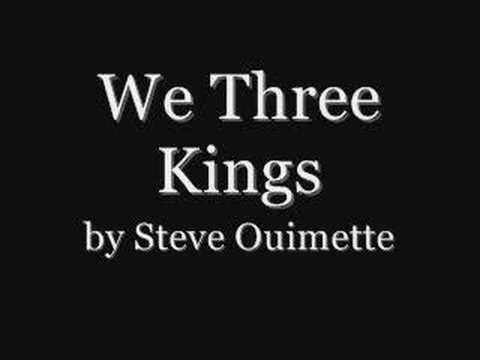 We Three Kings-Steve Ouimette