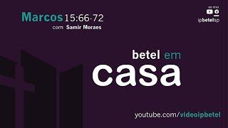 Pedro nega a Jesus - Marcos 14 : 66-72 | Sem. Samir Moraes