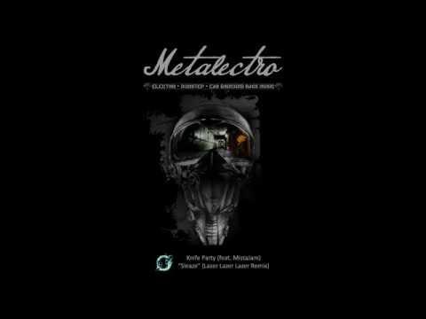 Knife Party (feat  MistaJam) - Sleaze (Lazer Lazer Lazer Remix) [Free DL]