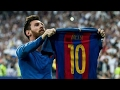 Top 10 Moments Of Greatness From Messi 2016-17