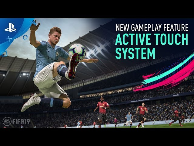 FIFA 19 - New Gameplay Features: Active Touch System Trailer | PS4