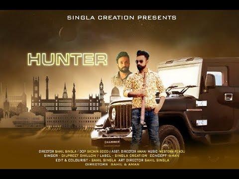 Hunter (OFFICIAL SONG) Dilpreet Dhillon * Latest Punjabi Song 2018 * Singla Creation ||