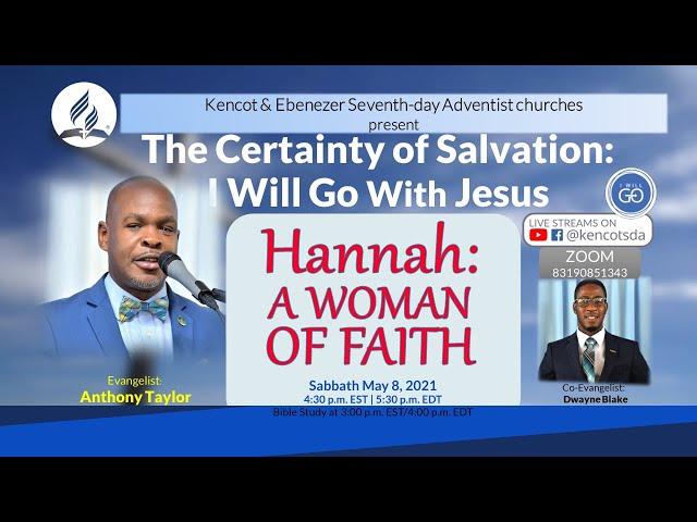 Hanna: A Woman of Faith - Sabbath School &  Certainty of Salvation - Kencot SDA Church - May 8, 2021