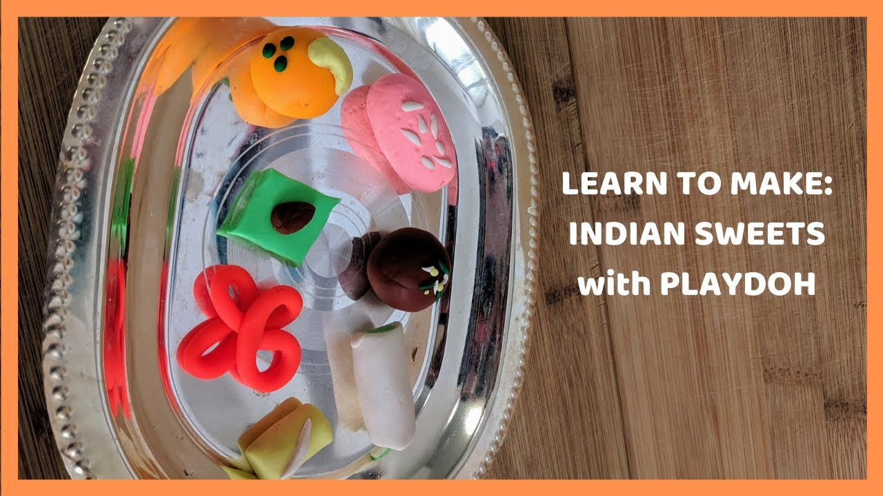Learn How to Make Indian Sweets with Play-Doh | South Asian Crafts for Kids