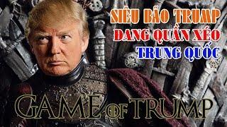 Siêu bão mang tên Donald Trump đang quần xéo Trung Quốc!