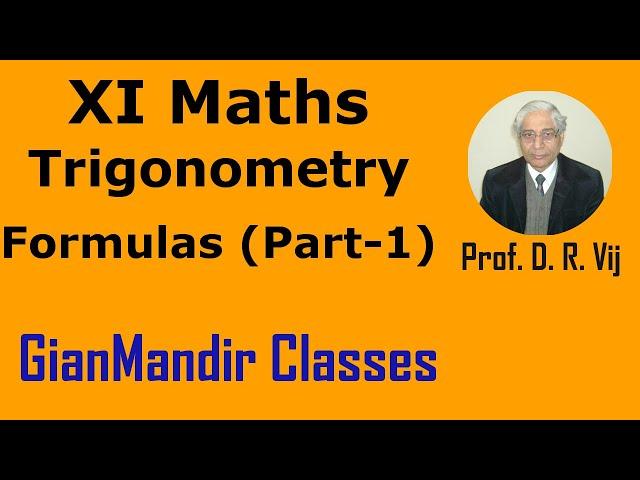 XI Mathematics - Trigonometry - Formulas Part-1 by Divya Mam