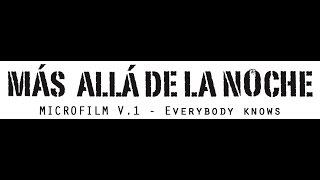 Más allá de la Noche (Beyond the Night) - Microfilm v.1_Everybody knows