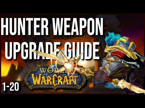 Classic WoW - Hunter Weapons Upgrade Guide | Part 1