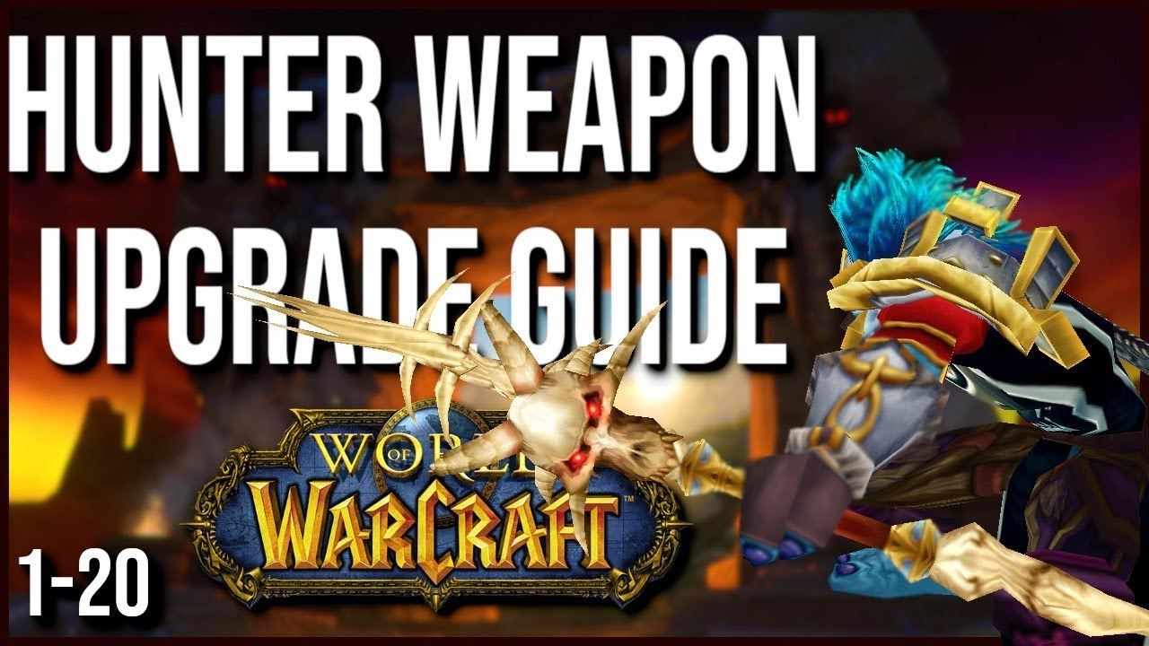 Classic Wow Hunter Weapons Upgrade Guide Part 1 Youtube