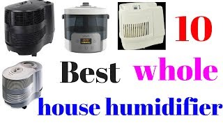 10 Best whole house humidifier