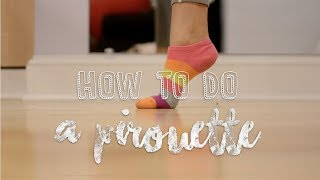 How to do a Pirouette-How to do a turn