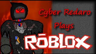 Cyber Redaro Plays: Roblox