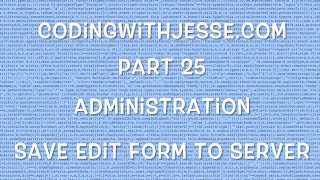 Save Edit Form to the Server - #25 - CodingWithJesse.com