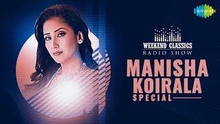 Weekend Classic Radio Show   Manisha Koirala Special   Ek Ladki Ko Dekha   Ilu Ilu   Rooth Na Jana